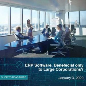 ERP Software, Beneficial Only to Large Corporations?