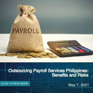 Outsourcing Payroll Services Philippines: Benefits and Risks